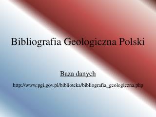 Bibliografia Geologiczna Polski Baza danych
