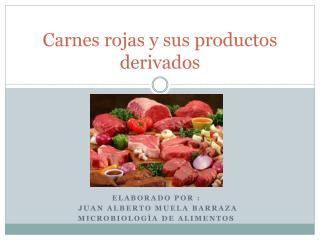 Carnes rojas y sus productos derivados