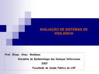 AVALIAÇÃO DE SISTEMAS DE VIGILÂNCIA