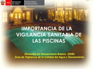 IMPORTANCIA DE LA VIGILANCIA SANITARIA DE LAS PISCINAS