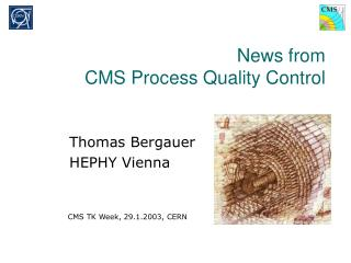 News from  CMS Process Quality Control