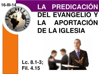 LA PREDICACIÓN  DEL EVANGELIO Y LA APORTACIÓN DE LA IGLESIA