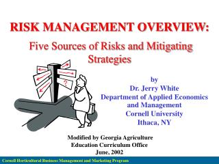 RISK MANAGEMENT OVERVIEW: Five Sources of Risks and Mitigating Strategies