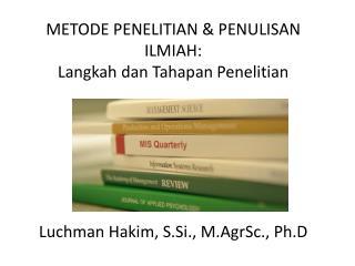 METODE PENELITIAN & PENULISAN ILMIAH: Langkah dan Tahapan Penelitian