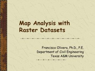 Map Analysis with Raster Datasets