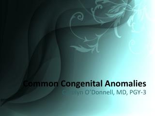 Common Congenital Anomalies