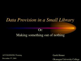 Data Provision in a Small Library