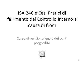 ISA 240 e Casi Pratici  di fallimento del Controllo Interno a causa di frodi