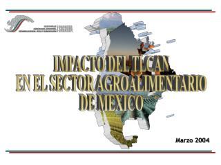 IMPACTO DEL TLCAN EN EL SECTOR AGROALIMENTARIO DE MEXICO