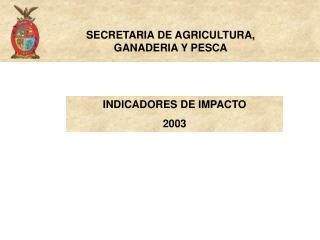 SECRETARIA DE AGRICULTURA, GANADERIA Y PESCA