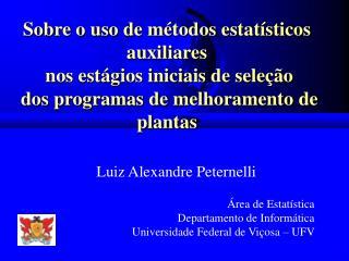 Luiz Alexandre Peternelli Área de Estatística Departamento de Informática