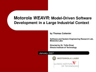 Motorola WEAVR: Model-Driven Software Development in a Large Industrial Context