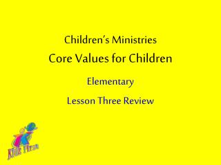 Children's Ministries Core Values for Children