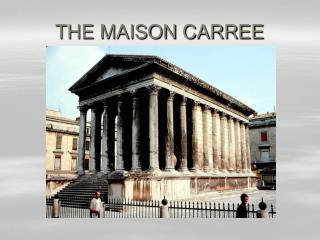 THE MAISON CARREE