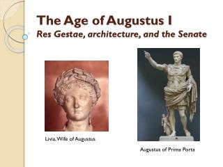 The Age of Augustus I  Res  Gestae , architecture, and the Senate