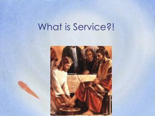 What is Service?!