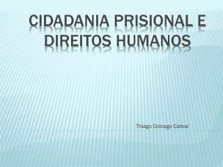 Cidadania  prisional E DIREITOS HUMANOS