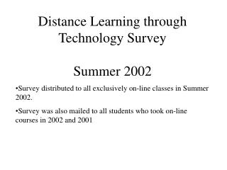 Distance Learning through Technology Survey  Summer 2002