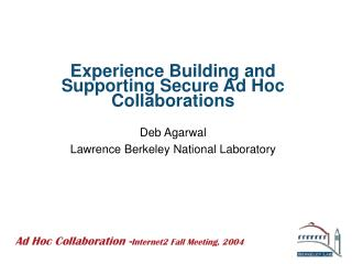 Experience Building and Supporting Secure Ad Hoc Collaborations