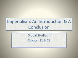 Imperialism: An Introduction & A Conclusion