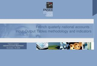 French quaterly national accounts :  Input-Output Tables methodology and indicators