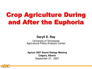 Crop Agriculture During and After the Euphoria