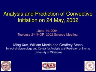 Analysis and Prediction of Convective Initiation on 24 May, 2002