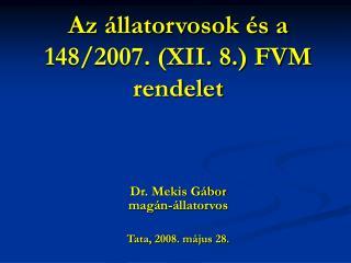 Az állatorvosok és a 148/2007. (XII. 8.) FVM rendelet