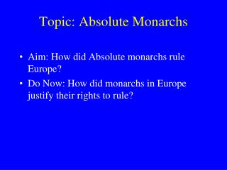 Topic: Absolute Monarchs