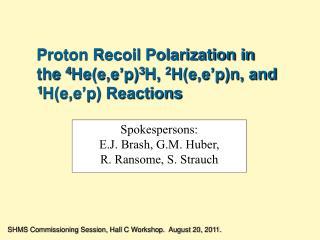 Proton Recoil Polarization in the  4 He(e,e'p) 3 H,  2 H(e,e'p)n, and  1 H(e,e'p) Reactions