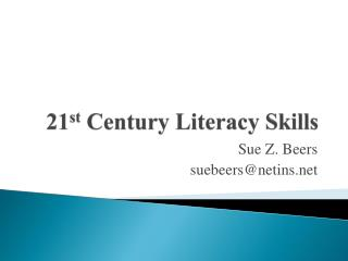 21 st  Century Literacy Skills