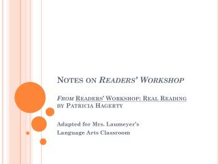 Notes on  Readers' Workshop From Readers' Workshop: Real Reading by Patricia Hagerty
