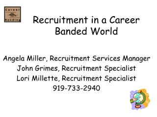 Recruitment in a Career Banded World