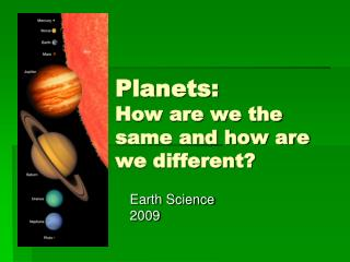 Planets: How are we the same and how are we different?