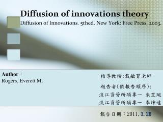 Diffusion of innovations theory Diffusion of Innovations. 5thed. New York: Free Press, 2003 .