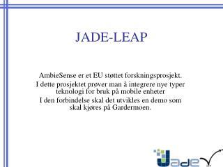 JADE-LEAP