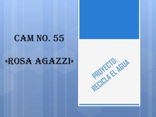 PROYECTO: RECICLA EL AGUA