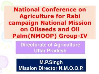 M.P.Singh Mission Director N.M.O.O.P.