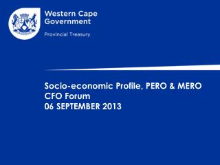 Socio-economic Profile, PERO & MERO CFO Forum  06 SEPTEMBER 2013