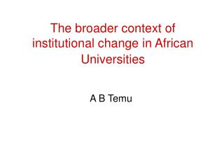 The broader context of institutional change in African Universities