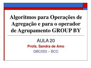 Algoritmos para Operações de Agregação e para o operador de Agrupamento GROUP BY