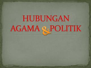 HUBUNGAN  AGAMA     POLITIK