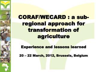 CORAF/WECARD : a sub-regional approach for transformation of agriculture