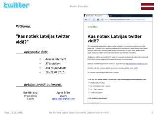 """Pētījuma: """"Kas notiek Latvijas twitter vidē?""""          apkopotie dati:"""
