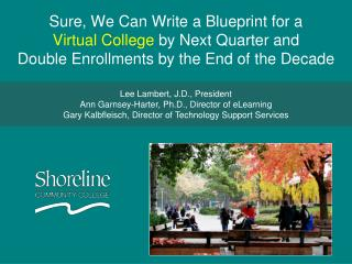 Lee Lambert, J.D., President Ann Garnsey-Harter, Ph.D., Director of eLearning