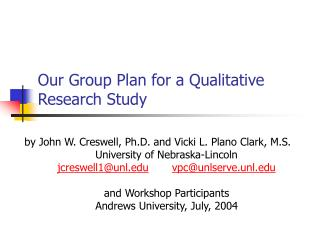 Our Group Plan for a Qualitative Research Study