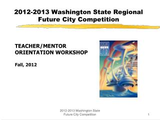 2012-2013 Washington State Regional  Future City Competition