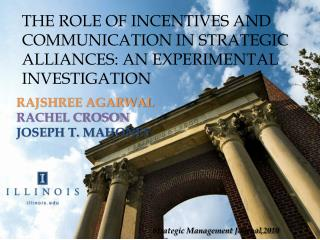 THE ROLE OF INCENTIVES AND COMMUNICATION IN STRATEGIC ALLIANCES: AN EXPERIMENTAL INVESTIGATION