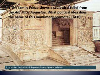 It promotes the idea that  Augustus  brought  peace  to Rome.