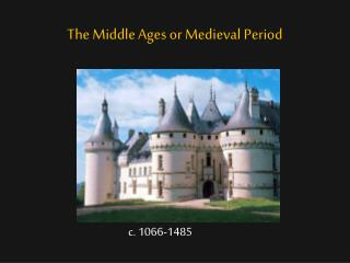 The Middle Ages or Medieval Period